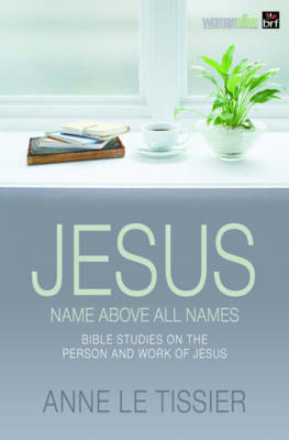 Jesus Name Above All Names: 32 Bible Studies on the Person and Work of Jesus (BOK)