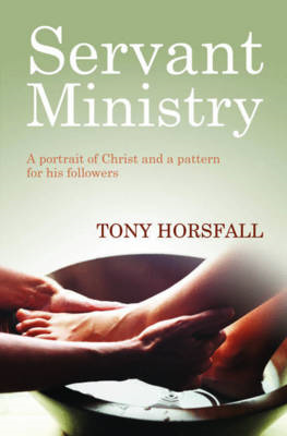 Servant Ministry: A Portrait of Christ and a Pattern for His Followers (BOK)