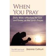 When You Pray: Daily Bible Reflections for Lent and Easter on the Lord's Prayer (BOK)