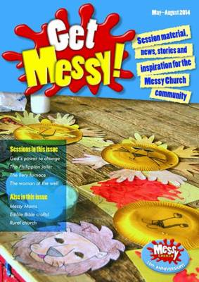Get Messy!: Session Material, News, Stories and Inspiration for the Messy Church Community: May-Augu (BOK)
