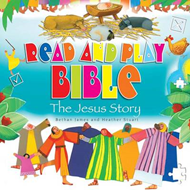 Read and Play Bible the Jesus Story (BOK)
