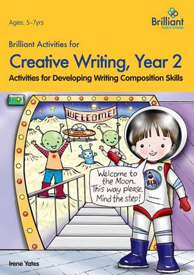 Brilliant Activities for Creative Writing, Year 2 (BOK)