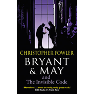 Bryant & May and the Invisible Code (BOK)