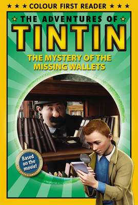 The Adventures of Tintin: The Mystery of the Missing Wallets: Colour First Reader (BOK)
