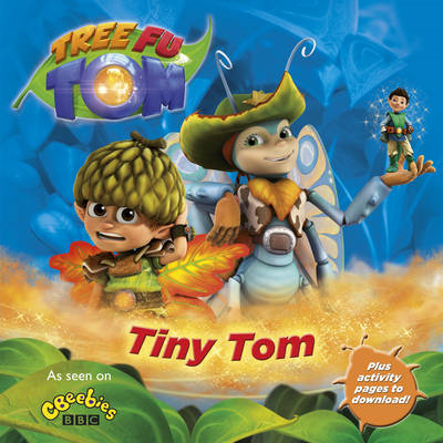 Tree Fu Tom: Tiny Tom (BOK)