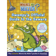 Where's My Water: Swampy's Official Guide to the Sewers (BOK)