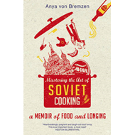 Mastering the Art of Soviet Cooking (BOK)