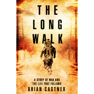 The Long Walk: A Story of War and the Life That Follows (BOK)