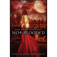 Wolf Springs Chronicles: Hot Blooded: Book 2 (BOK)