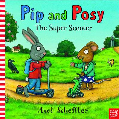 Pip and Posy: The Super Scooter (BOK)