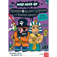 Mega Mash-Up: Pirates v Ancient Egyptians in a Haunted Museum (BOK)