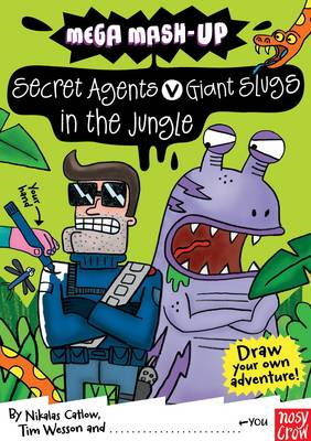 Mega Mash-up: Secret Agents v Giant Slugs in the Jungle (BOK)