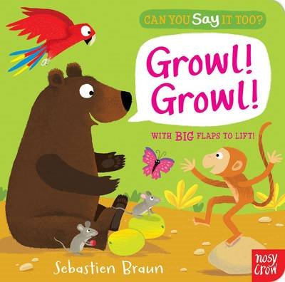Can You Say It Too? Growl! Growl! (BOK)