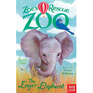 Zoe's Rescue Zoo: The Eager Elephant (BOK)
