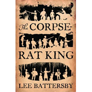 The Corpse-Rat King (BOK)