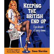 Keeping the British End Up: Four Decades of Saucy Cinema (BOK)