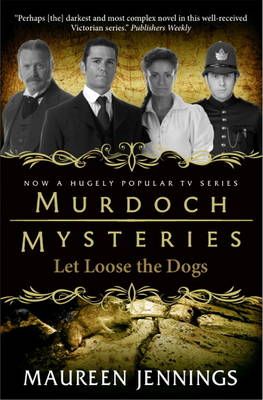 Murdoch Mysteries: Let Loose the Dogs (BOK)