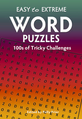 Easy to Extreme: Word Puzzles: 100s of Tricky Challenges (BOK)