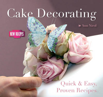 Cake Decorating: Quick and Easy Recipes (BOK)
