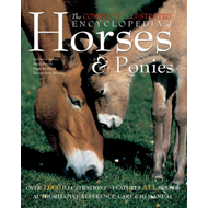 The Complete Illustrated Encyclopedia of Horses & Ponies (BOK)