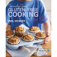Seriously Good! Gluten-free Cooking for Kids (BOK)