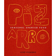 Pizarro: Seasonal Spanish Food (BOK)