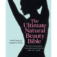 Ultimate Natural Beauty Bible: The award-winning products, h (BOK)