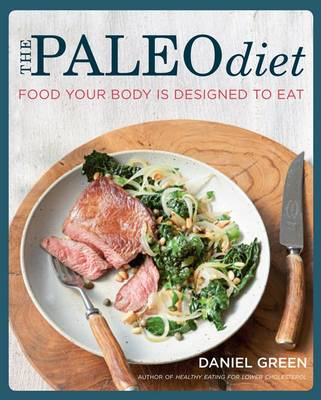 Paleo Diet: Food your body is designed to eat (BOK)