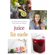 Juice: ultimate guide to juicing for health, beauty and well (BOK)