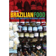 Brazilian Food: Race, Class and Identity in Regional Cuisines (BOK)