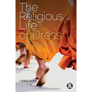The Religious Life of Dress: Global Fashion and Faith (BOK)