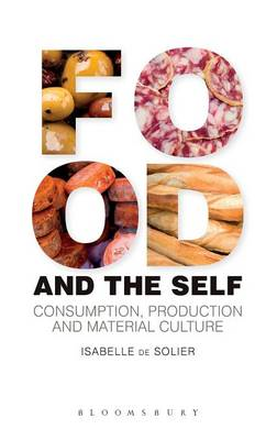 Food and the Self: Consumption, Production and Material Culture (BOK)