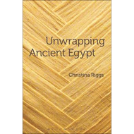 Unwrapping Ancient Egypt (BOK)