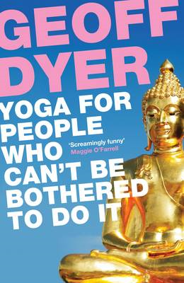 Yoga for People Who Can't Be Bothered to Do It (BOK)