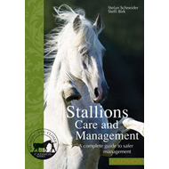 Stallions Care and Management: A Complete Guide to Safer Management (BOK)