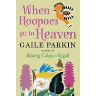 When Hoopoes Go to Heaven (BOK)