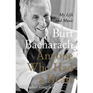 Anyone Who Had a Heart: My Life and Music (BOK)