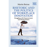 Rhetoric and the Politics of Workplace Innovation (BOK)
