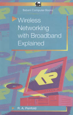 Wireless Networking with Broadband Explained (BOK)