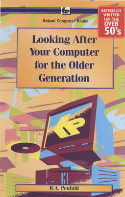 Looking After Your Computer for the Older Generation (BOK)