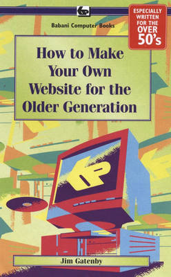 How to Make Your Own Web Site for the Older Generation (BOK)