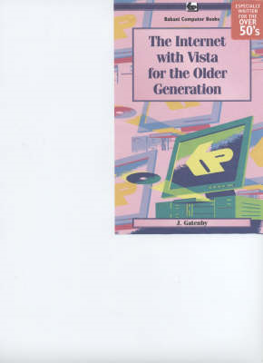 The Internet with Vista for the Older Generation (BOK)