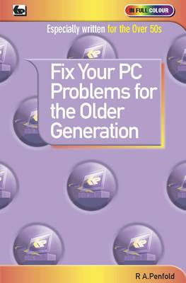Fix Your PC Problems for the Older Generation (BOK)