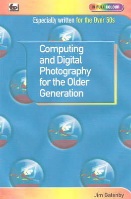 Computing and Digital Photography for the Older Generation (BOK)