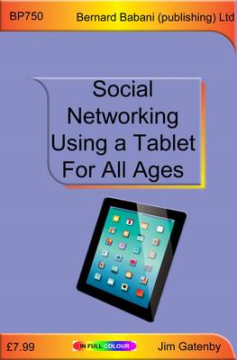 Social Networking Using a Tablet for All Ages (BOK)