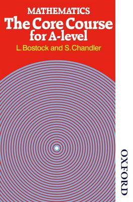 Mathematics: The Core Course for A-Level (BOK)