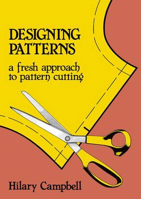 Designing Patterns - A Fresh Approach to Pattern Cutting (BOK)