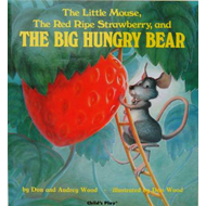 Little Mouse, the Red Ripe Strawberry, and the Big Hungry Be (BOK)