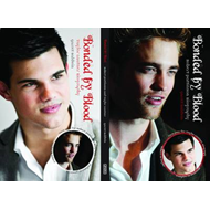 Bonded by Blood: Robert Pattinson Biography and Taylor Lautner Biography (BOK)