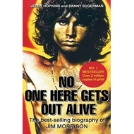 No One Here Gets Out Alive: The Biography of Jim Morrison (BOK)